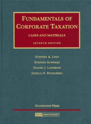 Fundamentals of Corporate Taxation: Cases and Materials,...
