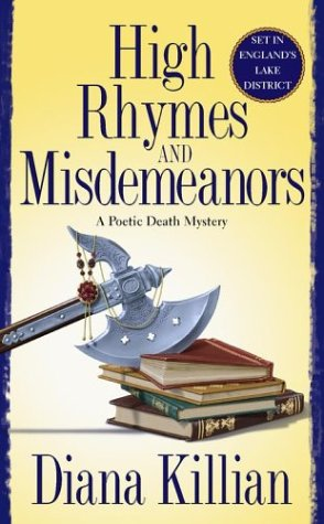 High Rhymes and Misdemeanors: A Poetic Death Mystery (Poetic Death Mysteries), Diana Killian