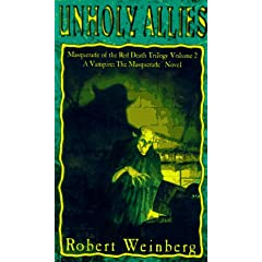 Unholy Allies (Masquerade of the Red Death Trilogy, Vol 2) by Robert Weinberg