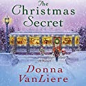 The Christmas Secret Audiobook by Donna VanLiere Narrated by Donna VanLiere