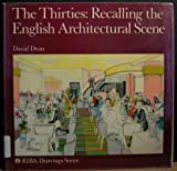 The Thirties: Recalling the English Architectural Scene (0862940346) by Dean, David