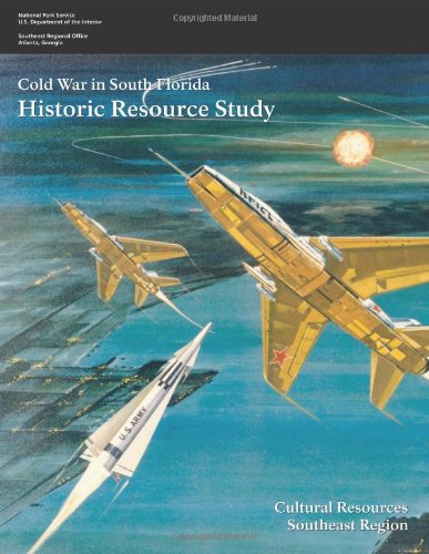 Cold War In South Florida: Historic Resource Study