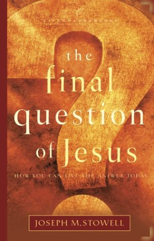 The Final Question of Jesus: How You Can Live the Answer Today (LifeChange Books)