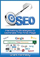 SEO: Marketing Strategies to Dominate the First Page