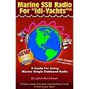 "Marine SSB Radio for ""Idi-Yachts"": A Guide for Using Marine Single Sideband Radio"