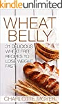 WHEAT BELLY: WEIGHT LOSS: 31 Deliciou...