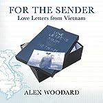 For the Sender: Love Letters from Vietnam   Alex Woodard