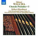 Complete Chorale Preludes Vol. 3