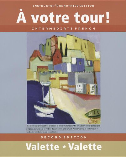 A votre tour!, Instructor's Annotated Edition: Intermediate French