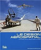 echange, troc Anthony-M Springer, Collectif - Le design aérospatial : Les plus beaux avions et vaisseaux spatiaux de l'histoire