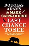 Douglas, Carwardine, Mark Adams Last Chance To See by Adams, Douglas, Carwardine, Mark (2009)