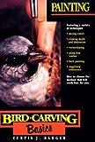 Painting (Bird Carving Basics Series, Vol. 6)