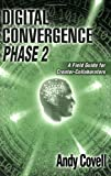 img - for Digital Convergence Phase 2: A Field Guide for Creator-Collaborators book / textbook / text book
