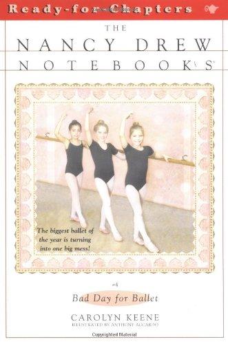 Bad Day for Ballet (Nancy Drew Notebooks #4)