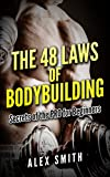 BODYBUILDING: The 48 Laws Secrets from the Pros (mass gain fitness  lose weight nutrition) (Diet Supplements Training for Begginers) (English Edition)