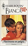 Matrimonio En Peligro (Marriage In Peril) (Harlequin Bianca (Spanish)) (0373335938) by Lee