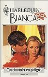 Matrimonio En Peligro (Marriage In Peril) (Harlequin Bianca (Spanish)) (0373335938) by Lee