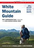 Steven D. Smith White Mountain Guide: AMC's Comprehensive Guide to Hiking Trails in the White Mountain National Forest (Appalachian Mountain Club White Mountain Guide)