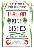 The Top One Hundred Italian Rice Dishes (1580082807) by Seed, Diane