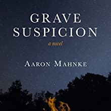 Grave Suspicion (       UNABRIDGED) by Aaron Mahnke Narrated by Terence West