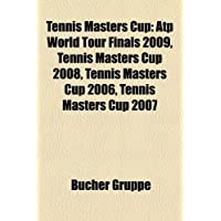 Tennis Masters Cup: Atp World Tour Finals 2009, Tennis Masters Cup 2008, Tennis Masters Cup 2006, Tennis Masters...
