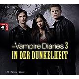 The Vampire Diaries - In der Dunkelheit: Band 3 (TAGEBUCH EINES VAMPIRS (Vampire Diaries), Band 3)