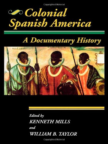 Colonial Spanish America: A Documentary History (Jaguar...