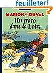 Marion Duval, tome 4. Un croco dans l...