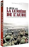 6 juin 1944 LA LUMIERE DE L'AUBE