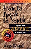How to Speak to Youth . . . and Keep Them Awake at the Same Time (0310201462) by Davis, Ken