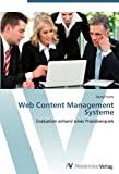 Web Content Management Systeme: Evaluation anhand eines Praxisbeispiels (German Edition)