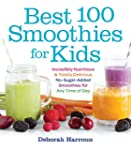 Best 100 Smoothies for Kids: Incredib...