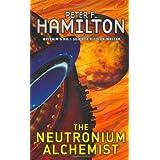 The Neutronium Alchemist: 2/3 (Night's Dawn Trilogy)by Peter F. Hamilton