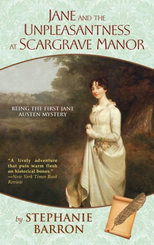 Jane and the Unpleasantness at Scargrave Manor by Stephanie Barron at Amazon.com