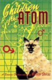 Children Of The Atom: Facsimile Reproduction Of The 1953 First Edition [Hardcover]