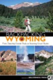 Search : Backpacking Wyoming: From Towering Granite Peaks to Steaming Geyser Basins