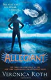 Veronica Roth Allegiant (Divergent, Book 3) by Roth, Veronica (2013) Hardcover
