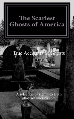 The Scariest Ghosts of America (Volume 9)