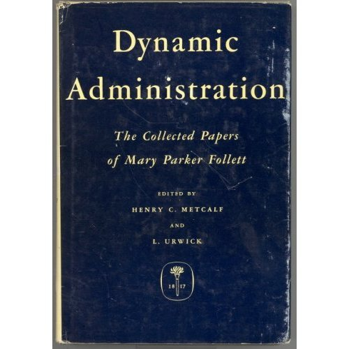 mary parker follett power essay Abstract in this article we explore a view of mary parker follett's leadership  writings that  shorter essays on leadership and organizations although many  of  non-sequiturs follett images a kind of leadership that sees power and  authority.