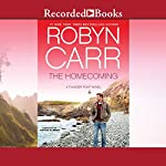 The Homecoming: Thunder Point, Book 6 (       UNABRIDGED) by Robyn Carr Narrated by Therese Plummer