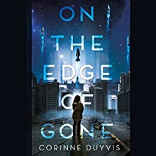 On the Edge of Gone Audiobook by Corinne Duyvis Narrated by Stephanie Willis