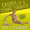 Death of a Damn Yankee: Laura Fleming, Book 6 Audiobook by Toni L. P. Kelner Narrated by Gayle Hendrix