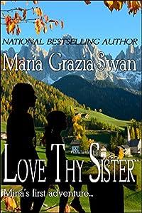 (FREE on 2/26) Love Thy Sister by Maria Grazia Swan - http://eBooksHabit.com