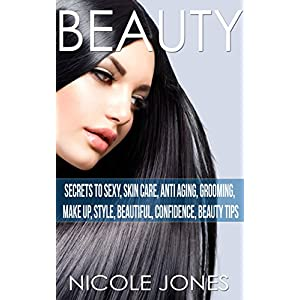 Beauty: Sexy Secrets, Skin Care, Anti Aging, Grooming, Make Up, Style (Beautiful, Confidence, Beauty Tips, Attract men, Acne, pretty, Fashion, Hair)