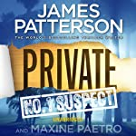 Private: No.1 Suspect (       UNABRIDGED) by James Patterson, Maxine Paetro Narrated by Scott Shepherd