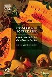 Comida e Sociedade Uma História da Alimentação - 9788535211801