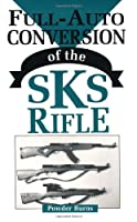 Full-Auto Conversion Of The SKS Rifle from Paladin Press