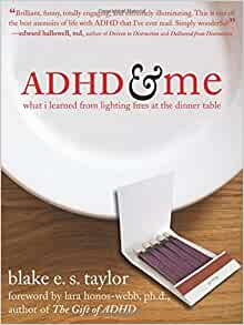Adhd And Me What I Learned From Lighting Fires At The