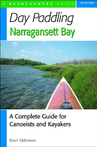 Day Paddling Narragansett Bay: A Complete Guide for Canoeists and Kayakers