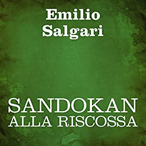 Sandokan alla riscossa [Sandokan to the Rescue] Audiobook